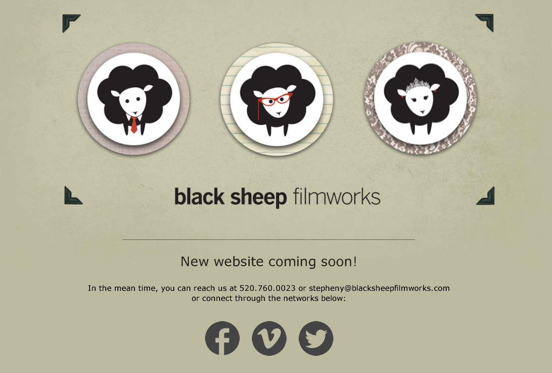 Black Sheep Filmworks will be back online soon! In the mean time, you can reach us at 520.760.0023 or stepheny@blacksheepfilmworks.com